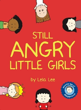 Still Angry Little Girls by Lela Lee
