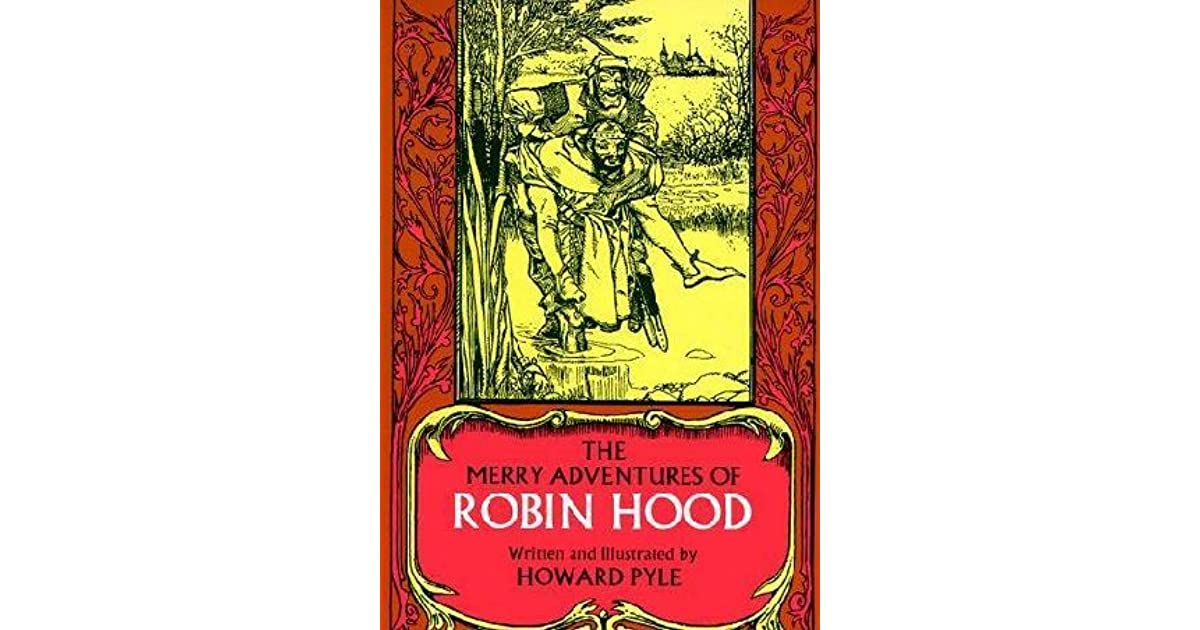 "the merry adventures of robin hood book report Read ""the merry adventures of robin hood"" by howard pyle online on bookmate – howard pyle relates the story of the english outlaw robin hood and his band of merry men, compiling the traditional materi."