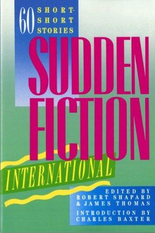 Sudden Fiction International: 60 Short-Short Stories
