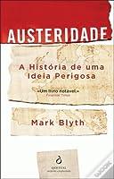 Austeridade: A História de uma Ideia Perigosa