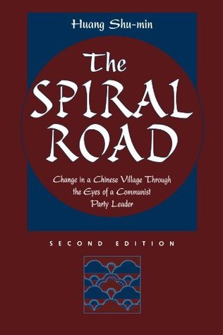 The Spiral Road  Change In A Chinese Village Through The Eyes Of A Communist Party Leader