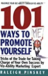 101 Ways to  Promote Yourself: Tricks Of The Trade For Taking Charge Of Your Own Success