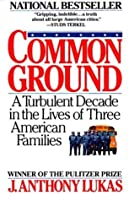 Common Ground: A Turbulent Decade in the Lives of Three American Families (Vintage)