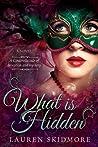 What Is Hidden by Lauren Skidmore