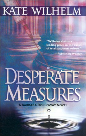 Desperate Measures (Barbara Holloway #6 - Kate Wilhelm