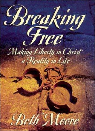 Breaking Free Leader Guide By Beth Moore