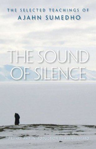 The Sound of Silence: The Selected Teachings