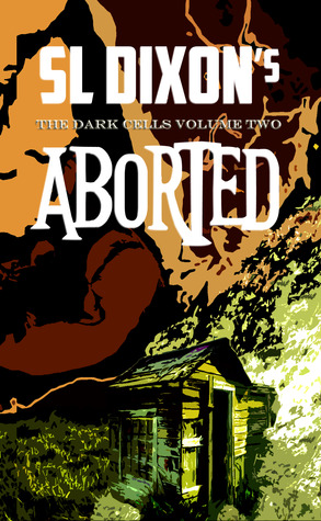 Aborted (The Dark Cells Volume Two)