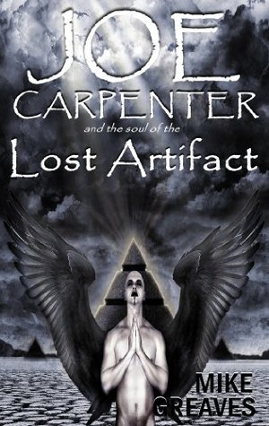 Joe Carpenter and the Soul Of The Lost Artefact: A Mystery Adventure Novel