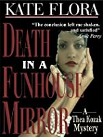 Death in a Funhouse Mirror (Thea Kozak series)
