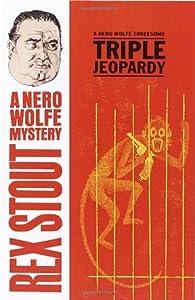 Triple Jeopardy (Nero Wolfe, #20)