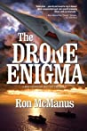 The Drone Enigma by Ron  McManus