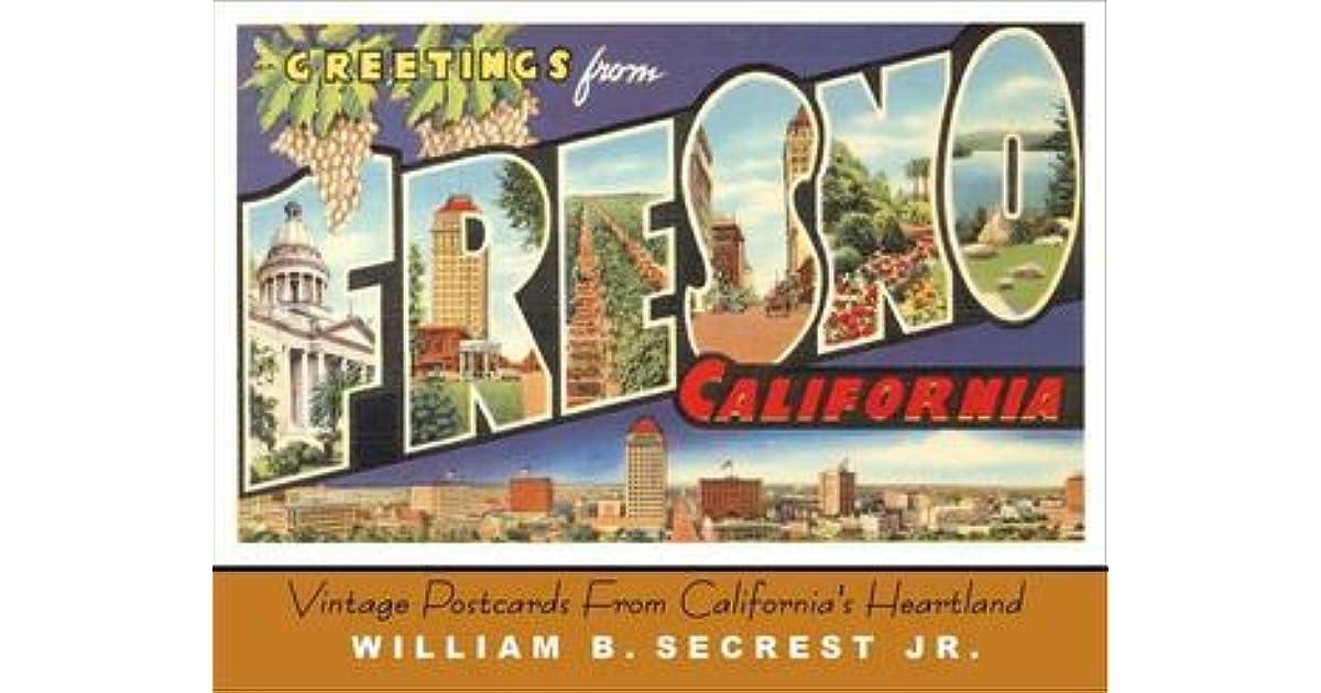 Greetings from fresno california vintage postcards from greetings from fresno california vintage postcards from californias heartland by william b secrest m4hsunfo