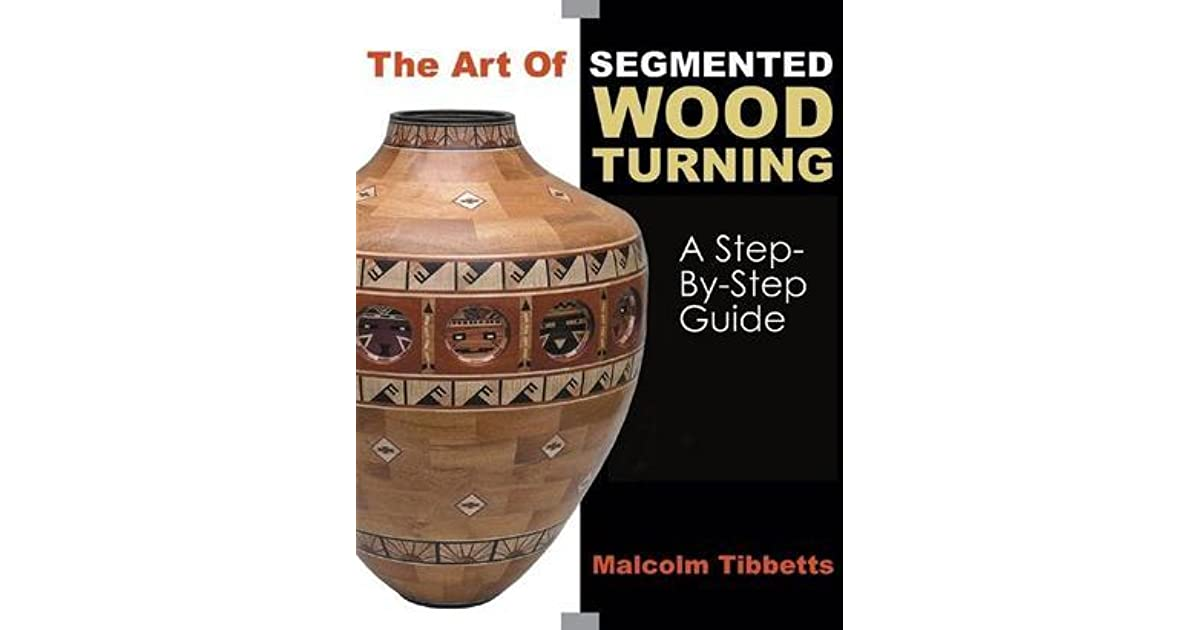 The Art of Segmented Wood Turning: A Step-by-Step Guide by