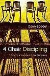 4 Chair Discipling by Dann L. Spader
