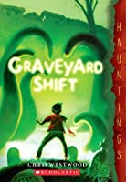 Graveyard Shift (a Hauntings novel)