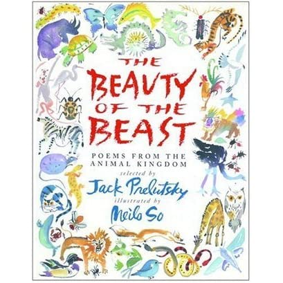 The Beauty Of The Beast Poems From The Animal Kingdom By Jack Prelutsky