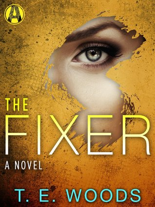 The Fixer by T.E. Woods