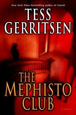 The Mephisto Club: (Rizzoli & Isles series 6)
