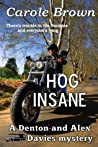 Hog Insane (Denton and Alex Davies Mystery, #1)