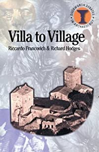 Villa to Village: The Transformation of the Roman Countryside