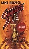 Santiago: A Myth of the Far Future (Santiago #1)