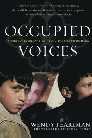 Occupied Voices: Stories of Everyday Life from the Second Intifada