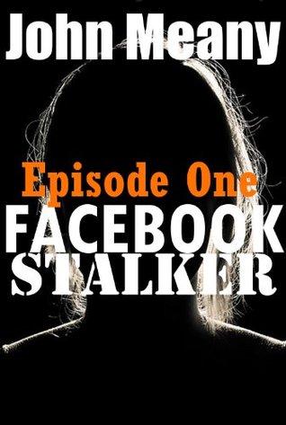 Facebook Stalker, Episode One