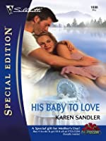 His Baby to Love (Silhouette Special Edition)
