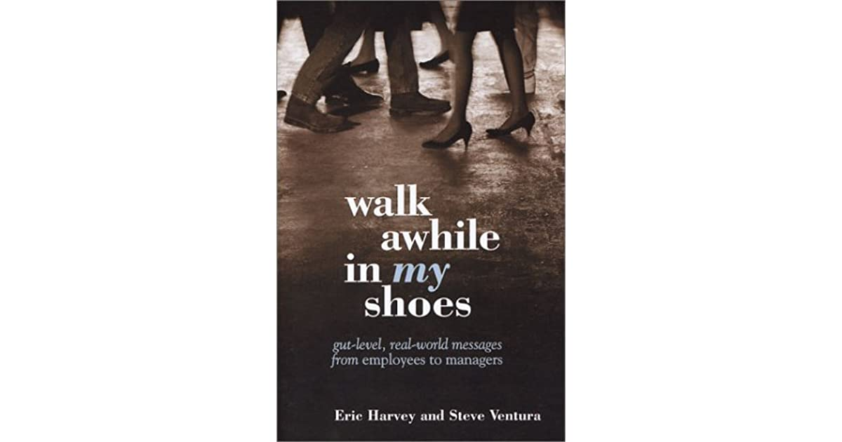 Walk Awhile In My Shoes, Then We Can Walk Together