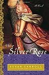 The Silver Rose (The Dark Queen Saga, #3)