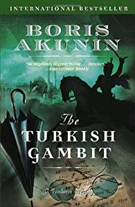 The Turkish Gambit (Erast Fandorin Mysteries, #2)