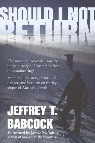 Should I Not Return eBook: The Most Controversial Tragedy in the History of North American Mountaineering!