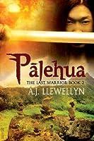 Palehua (The Last Warrior)