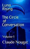 The Circle of Conversation (Luna Rising #1)