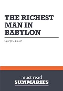 Summary: The Richest Man in Babylon - George S. Clason: 1