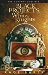 Black Projects, White Knights: The Company Dossiers (The Company, #4.5)