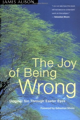 The Joy of Being Wrong: Original Sin Through Easter Eyes