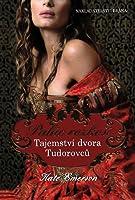Palác rozkoší (Tajemství dvora Tudorovců, #1)