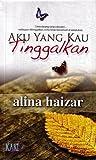 Aku Yang Kau Tinggalkan by Alina Haizar