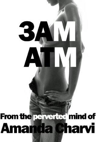 3AM ATM (3AM Series - Book 1)