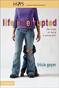 Life Interrupted: The Scoop on Being a Young Mom