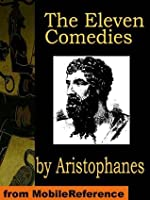 The Eleven Comedies by Aristophanes