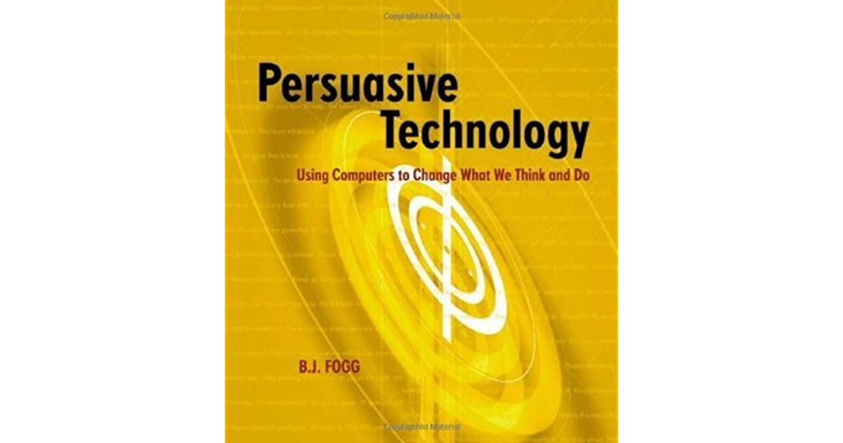 persuasive technology using computers to change