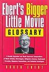 "Ebert's ""Bigger"" Little Movie Glossary"