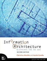 Information Architecture: Blueprints for the Web (2nd Edition) (Voices That Matter)