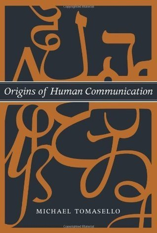 Origins-of-Human-Communication-Bradford-Books-The-Jean-Nicod-Lectures-