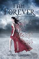 I Am Forever (What Kills Me #2)