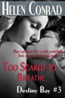 Too Scared to Breathe (Destiny Bay: Forever Yours #3)
