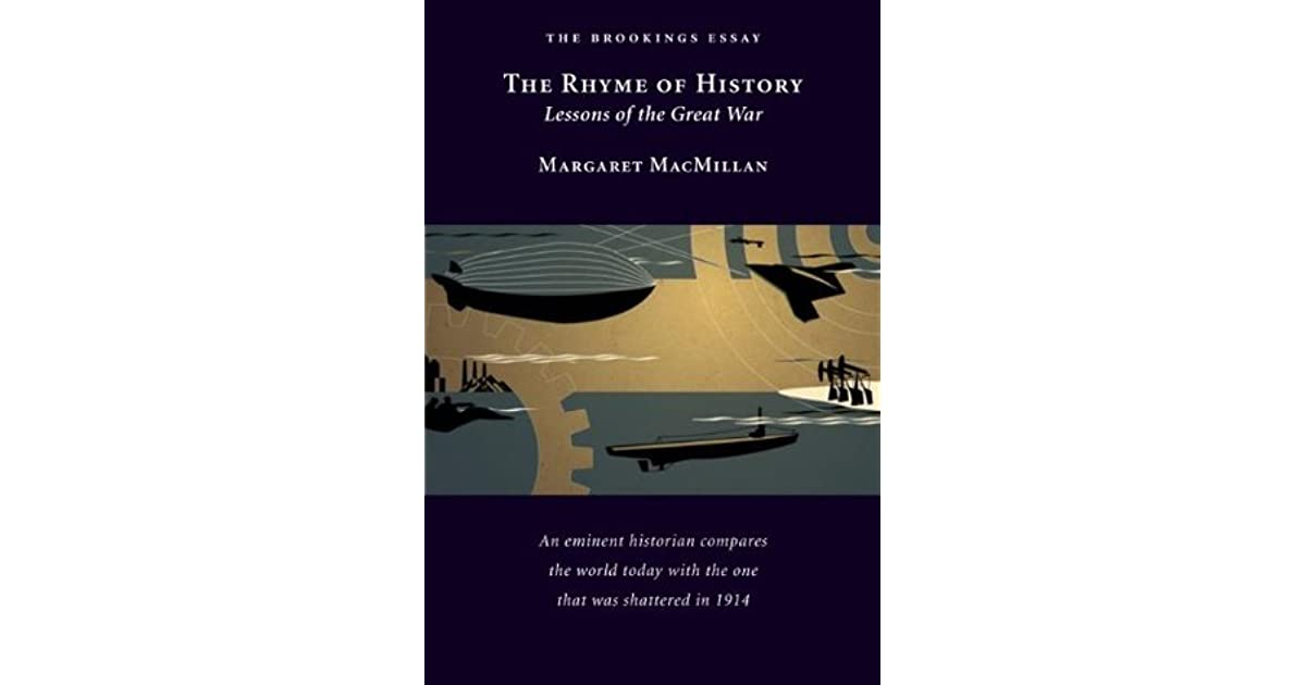 The Rhyme of History: Lessons of the Great War by Margaret